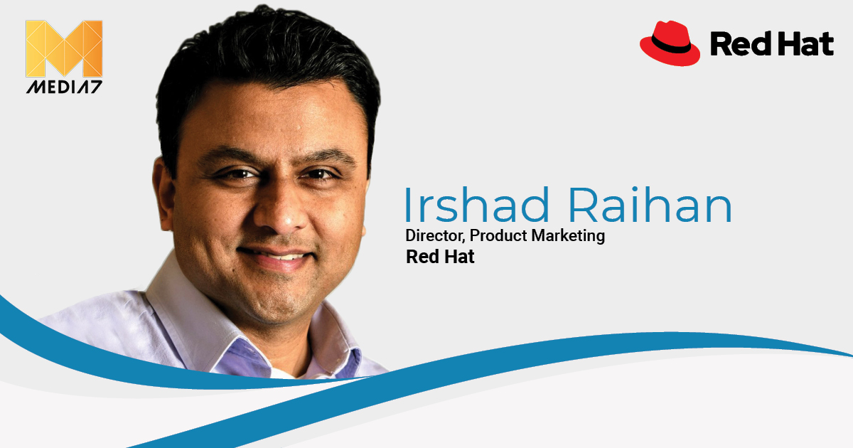 Q&A with Irshad Raihan, Director- Product Marketing at Red Hat