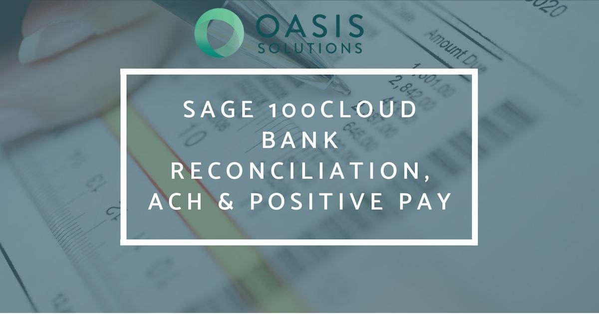 SAGE 100CLOUD BANK RECONCILIATION, ACH & POSITIVE PAY