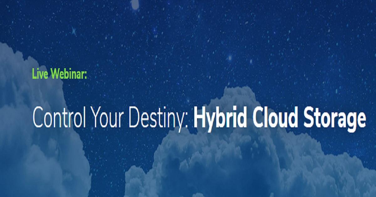 Control Your Destiny Hybrid Cloud Storage