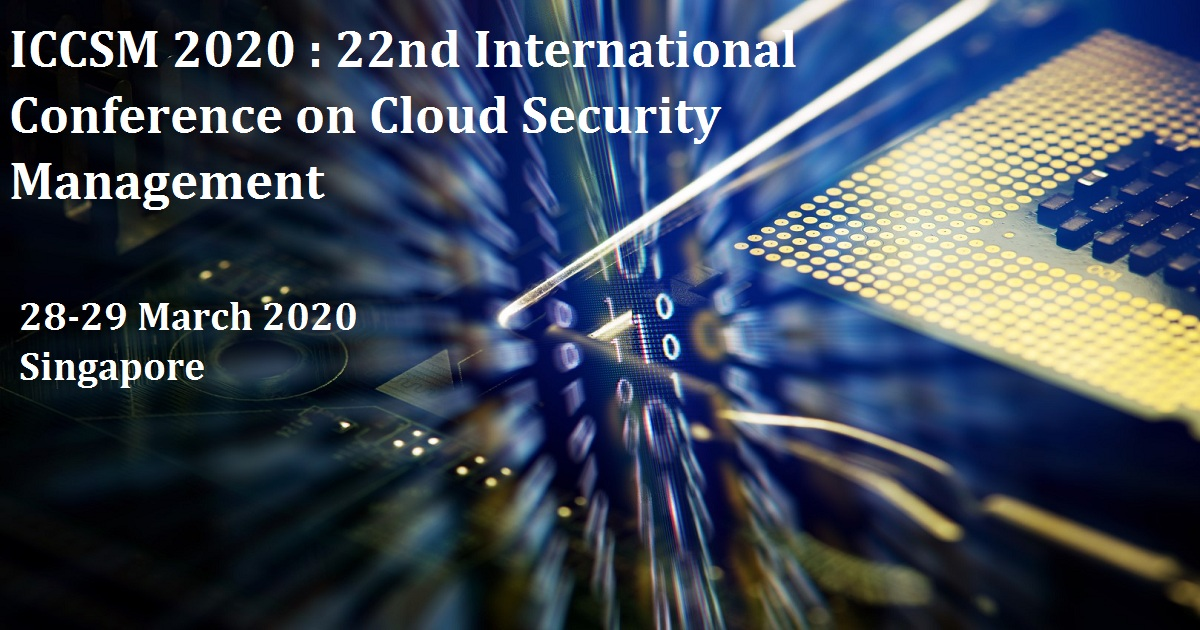 ICCSM 2020 : 22nd International Conference on Cloud Security Management