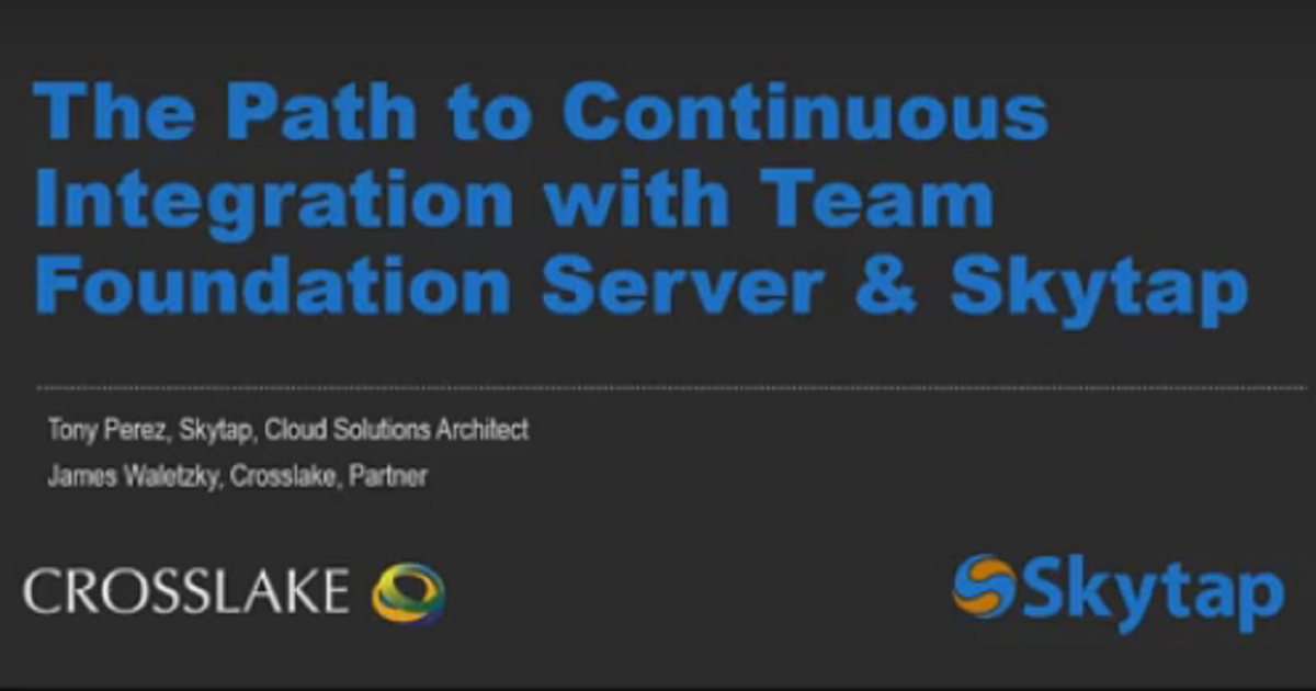 The Path To Continuous Integration with Team Foundation Server and Skytap