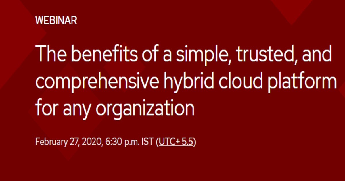 The benefits of a simple, trusted, and comprehensive hybrid cloud platform for any organization