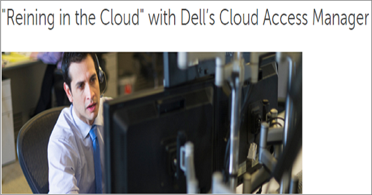 """Reining in the Cloud"" with Dell's Cloud Access Manager"