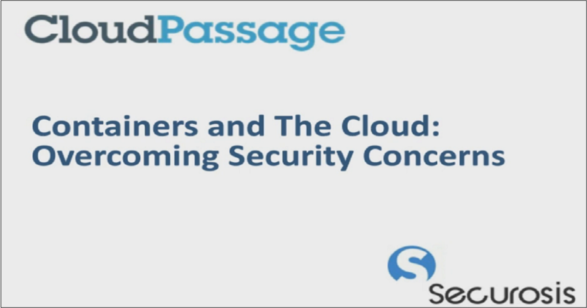 CONTAINERS AND THE CLOUD: OVERCOMING SECURITY CONCERNS