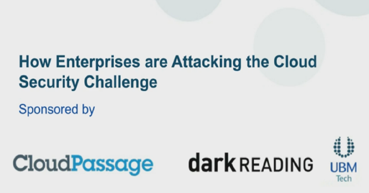 HOW ENTERPRISES ARE ATTACKING THE CLOUD SECURITY CHALLENGE