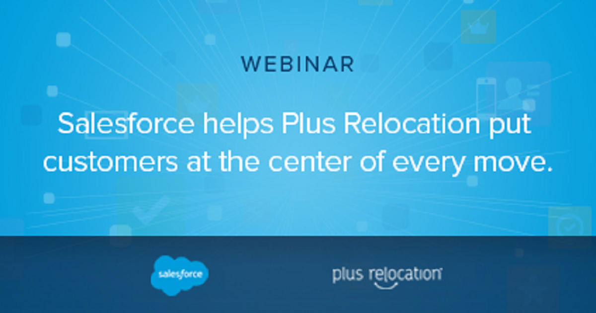 Salesforce helps Plus Relocation put customers at the center of every move