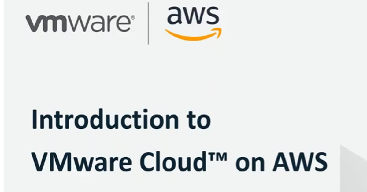 Introduction to VMware Cloud on AWS