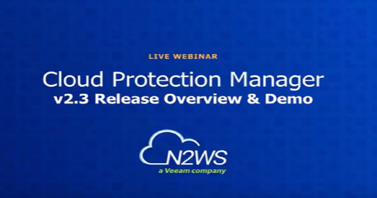 Cloud Protection Manager version 2.3 Release Webinar