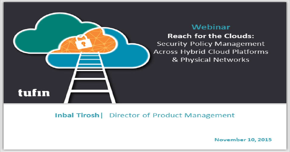 Security Policy Management Across Hybrid Cloud Platforms & Physical Networks