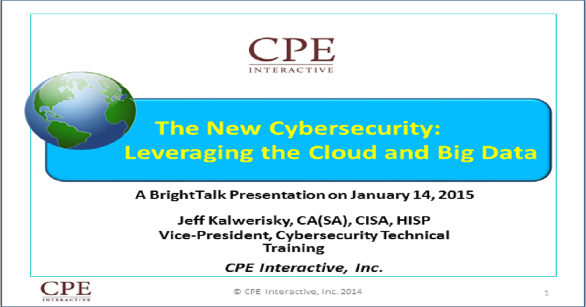 The New Cybersecurity: Leveraging the Cloud and Big Data