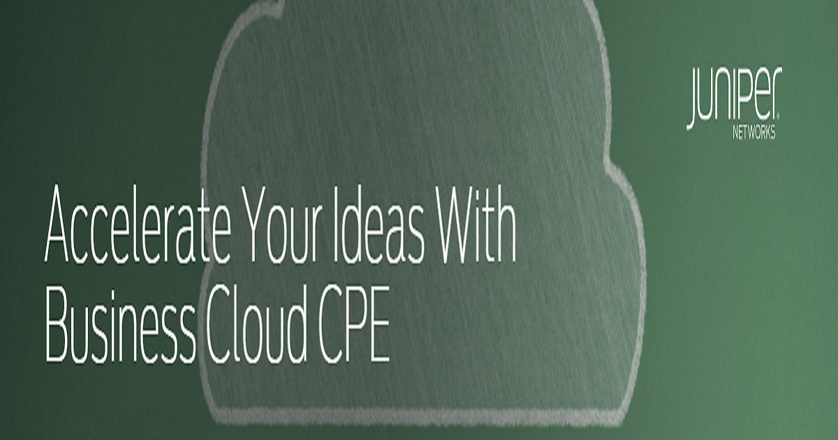 Accelerate Your Ideas With Business Cloud CPE