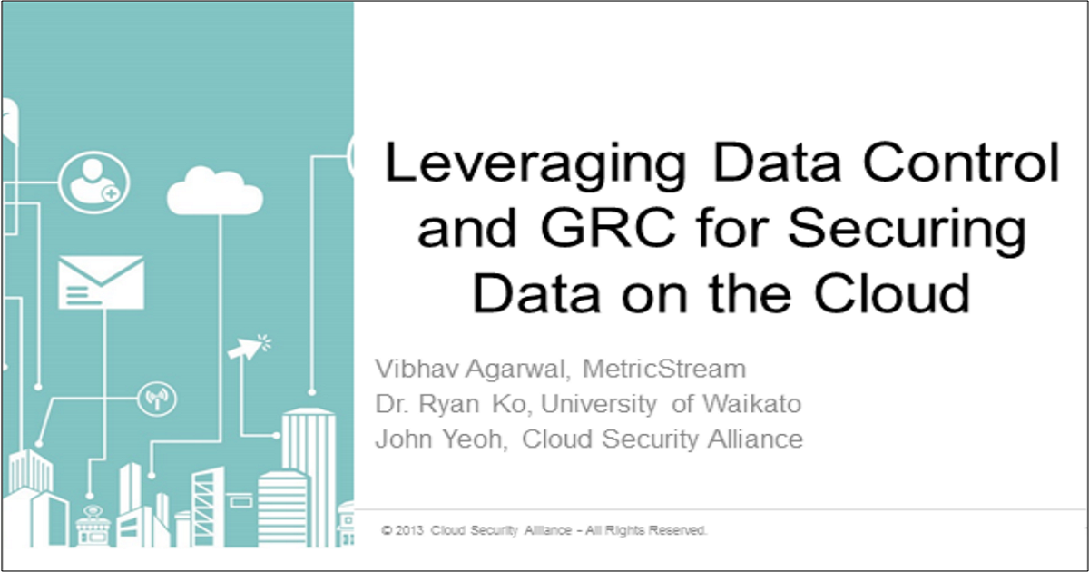 Leveraging Data Control and GRC for Securing Data on the Cloud
