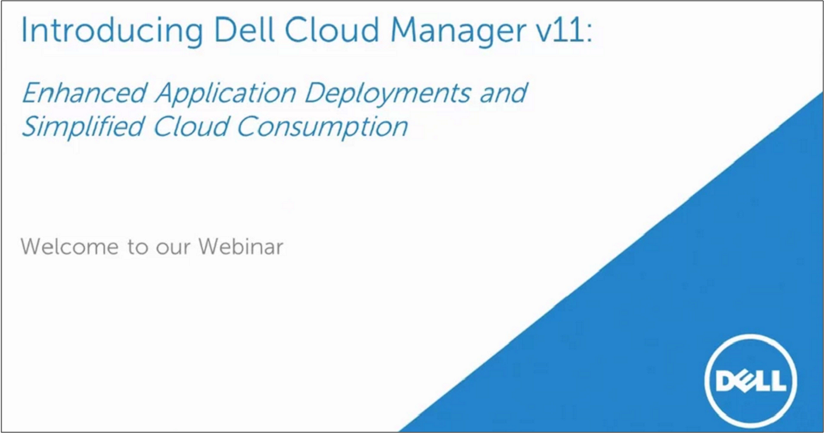 Introducing Dell Cloud Manager v11: Enhanced Application Deployments and Simplified Cloud Consumption