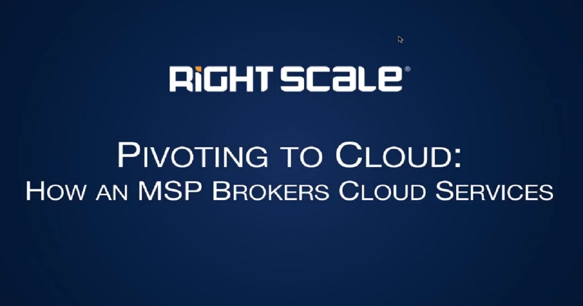 Pivoting to Cloud: How an MSP Brokers Cloud Services