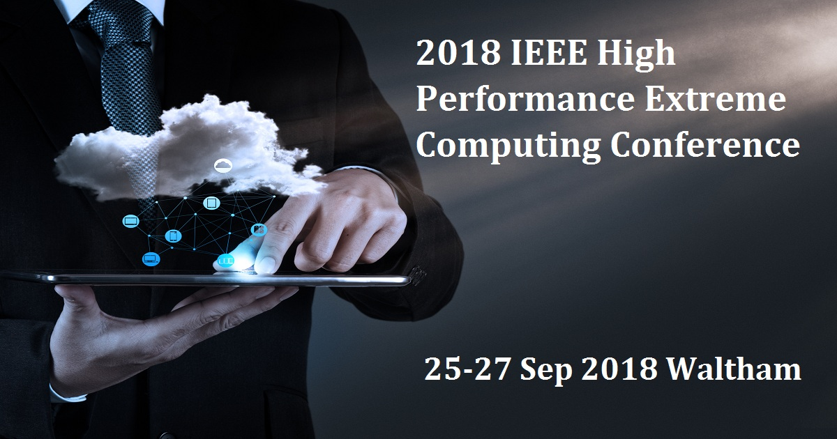 2018 IEEE High Performance Extreme Computing Conference