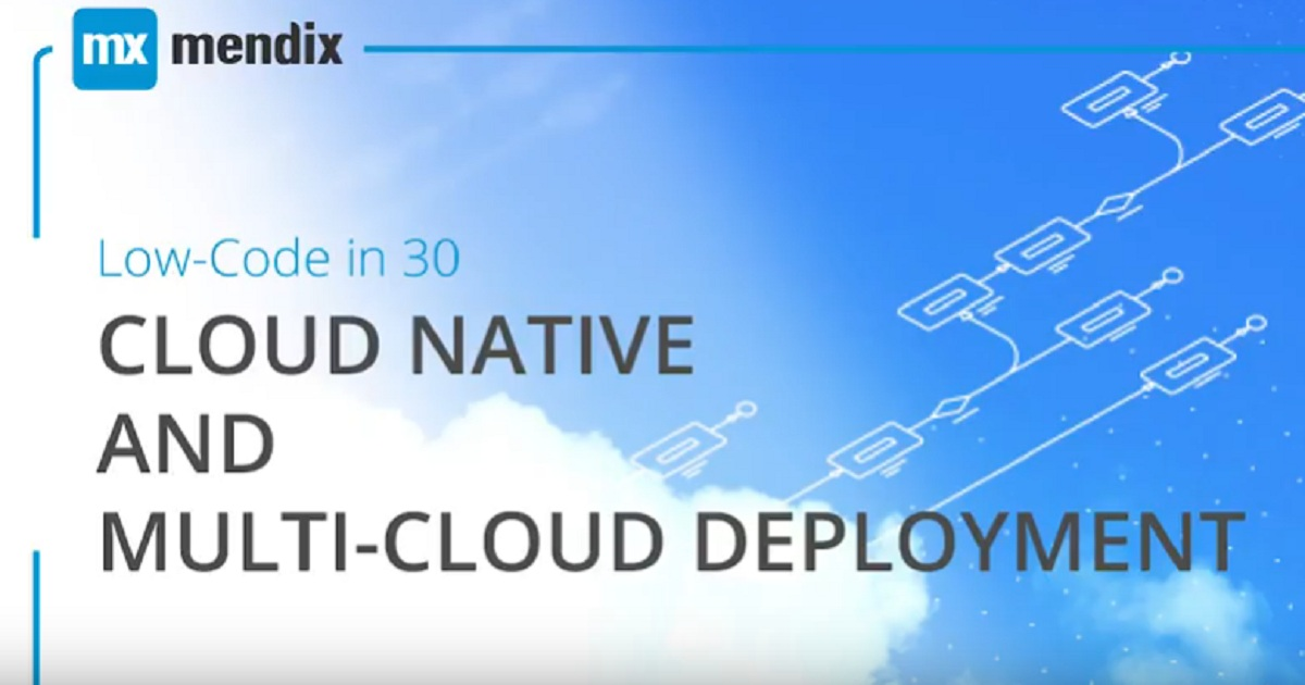 Low-Code in 30 Webinar Cloud Native Applications and Multi-Cloud Deployment