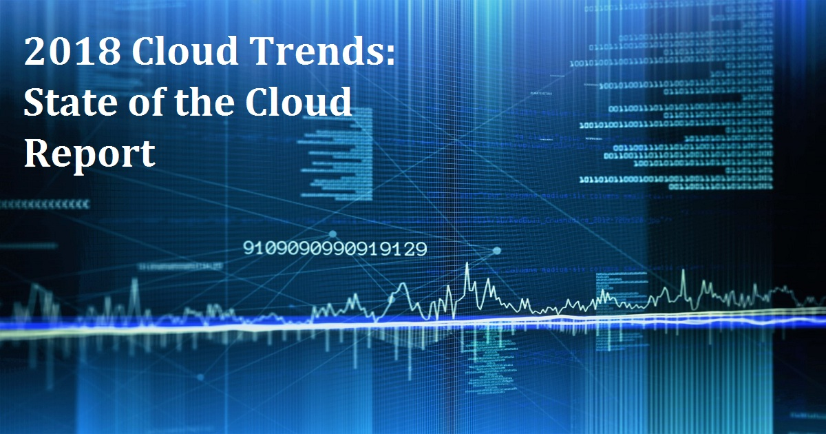 2018 Cloud Trends: State of the Cloud Report