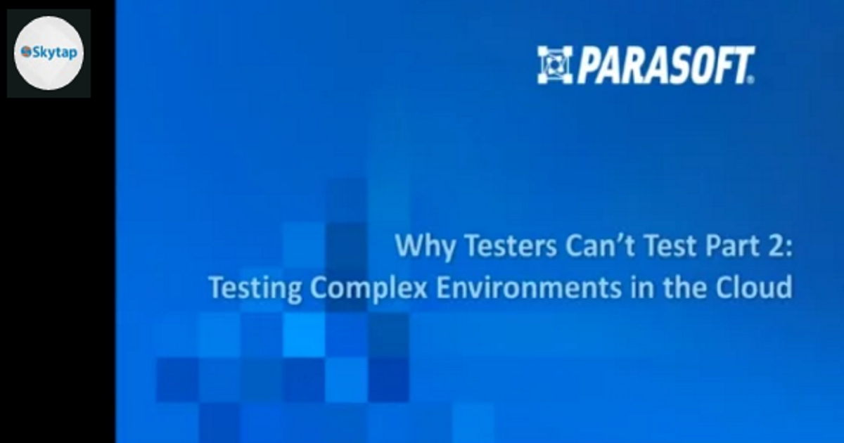 Why Tester's Can't Test Part 2: Dev Test Environments in the Cloud