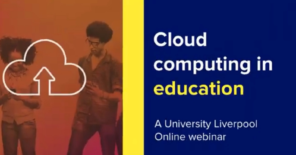 Webinar: Cloud computing in education. What are the implications and opportunities?