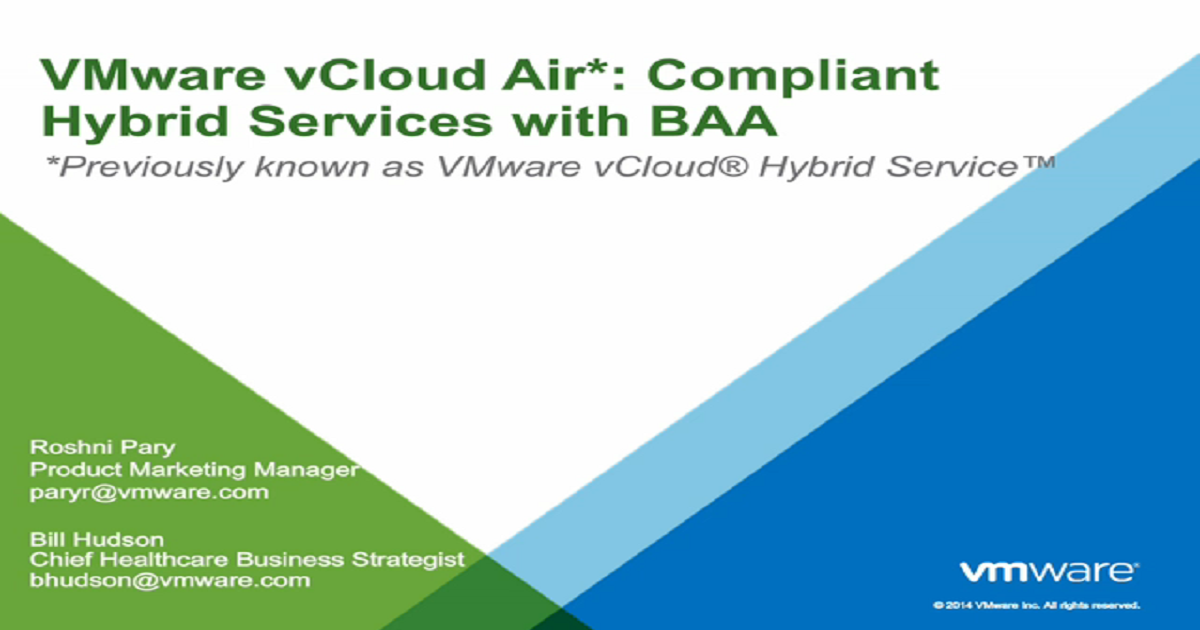 VMware vCloud Hybrid Service: Compliant Hybrid Services with BAA