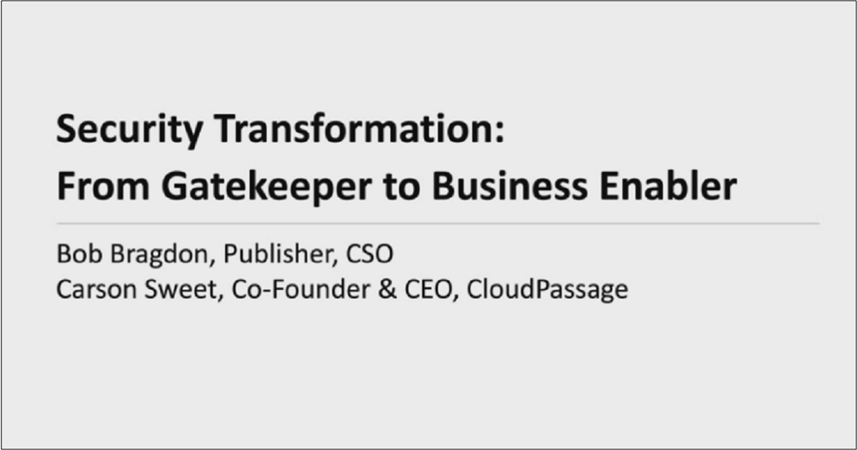 SECURITY TRANSFORMATION: FROM GATEKEEPER TO BUSINESS ENABLER