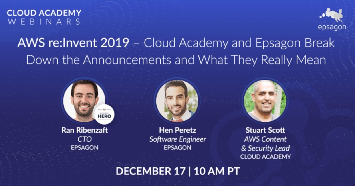 Cloud Academy and Epsagon Break Down the Announcements and What They Really Mean