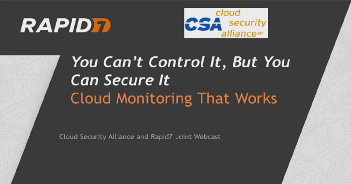 Webinar - YOU CAN'T CONTROL IT, BUT YOU CAN SECURE IT: CLOUD MONITORING THAT MAKES SENSE