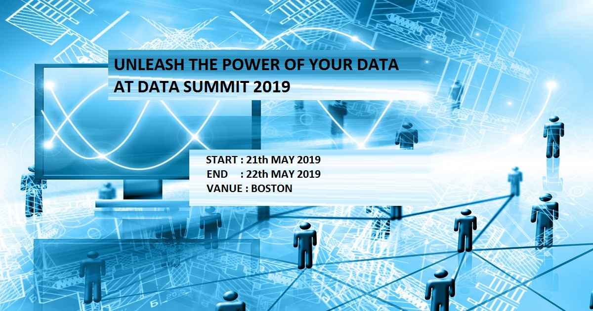 UNLEASH THE POWER OF YOUR DATA AT DATA SUMMIT 2019