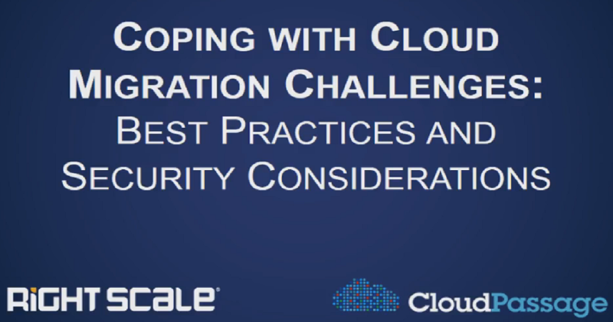 COPING WITH CLOUD MIGRATION CHALLENGES: BEST PRACTICES & SECURITY CONSIDERATIONS