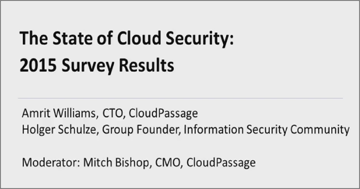 THE STATE OF CLOUD SECURITY: 2015 SURVEY RESULTS