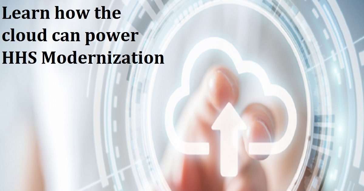 Learn how the cloud can power HHS Modernization