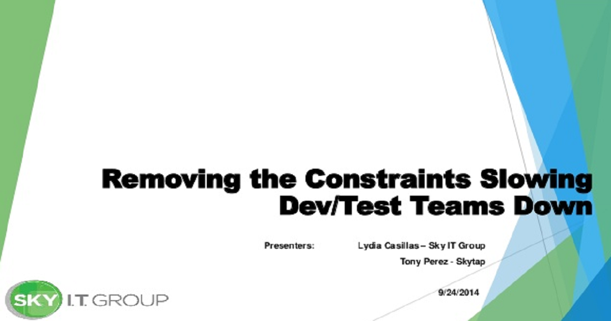 Removing the Constraints Slowing Dev/Test Teams Down