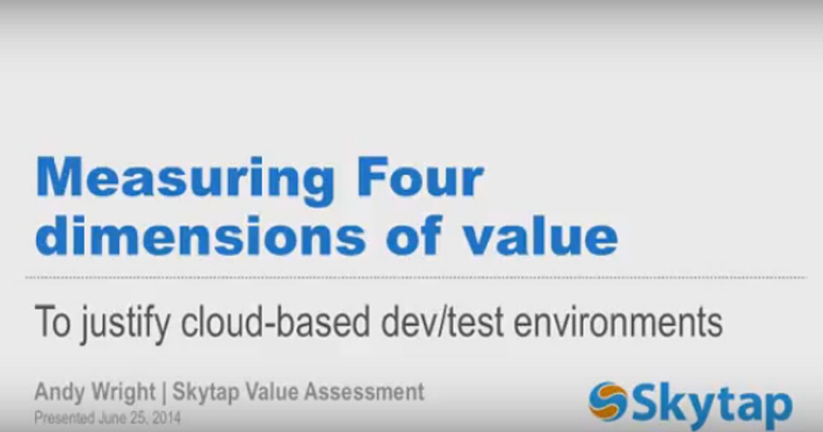 The 4 Dimensions of Value in Cloud Dev/Test Environments