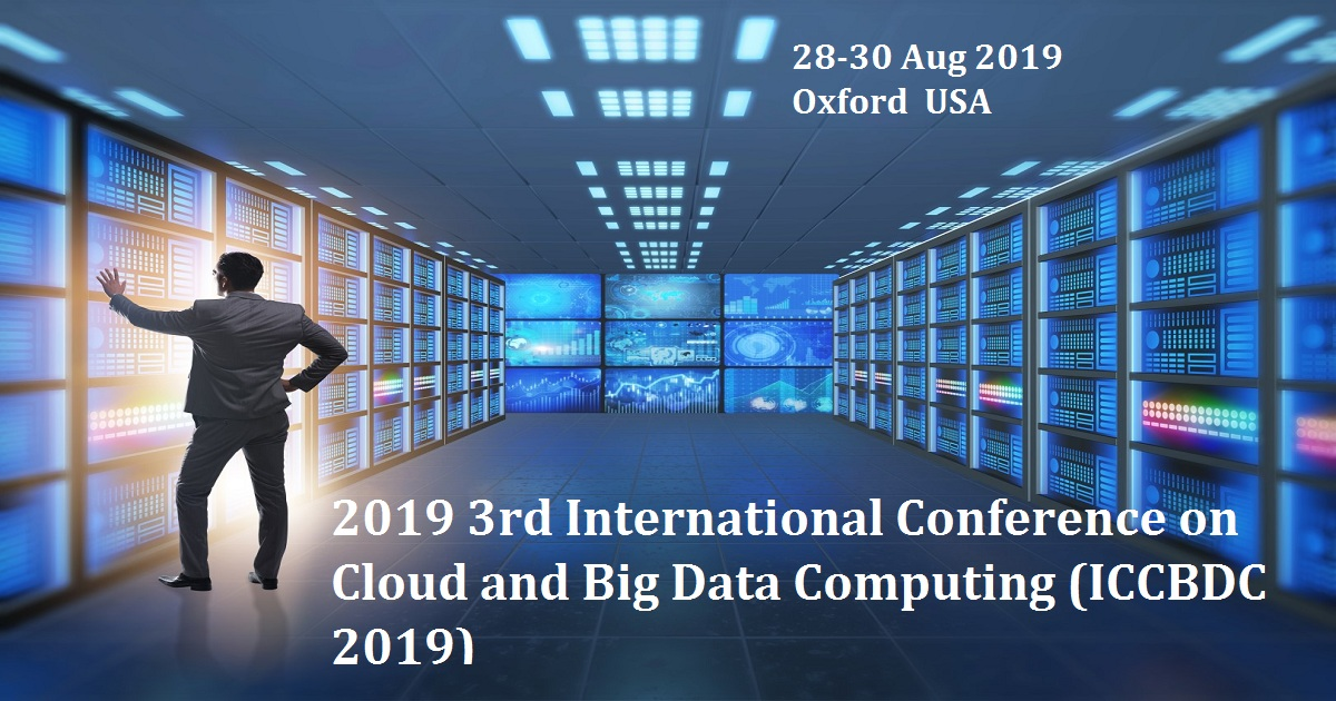 2019 3rd International Conference on Cloud and Big Data Computing (ICCBDC 2019)