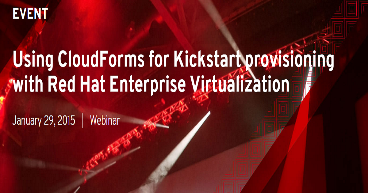 Using CloudForms for Kickstart provisioning with Red Hat Enterprise Virtualization