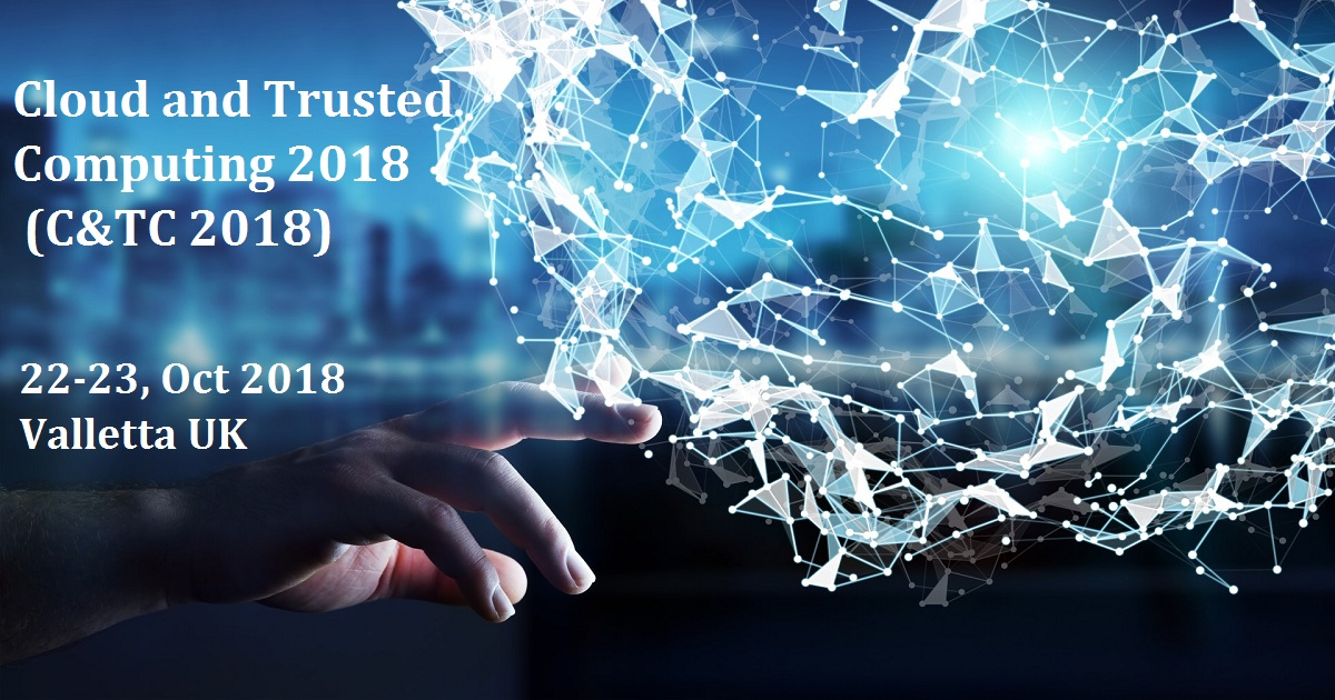 Cloud and Trusted Computing 2018 (C&TC 2018)