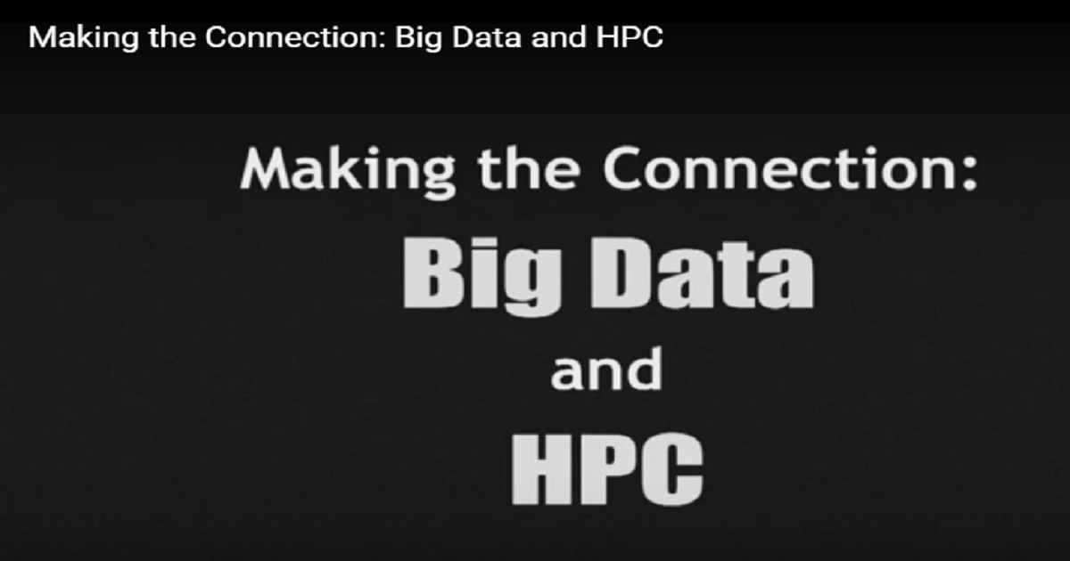 Making the Connection: Big Data and High Performance Computing