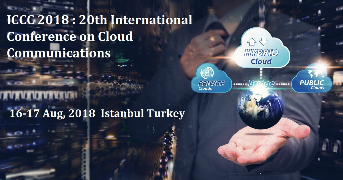 ICCC 2018 : 20th International Conference on Cloud Communications