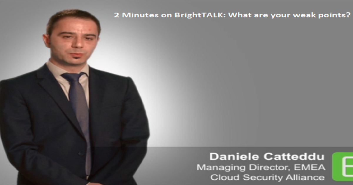 2 Minutes on BrightTALK: What are your weak points?