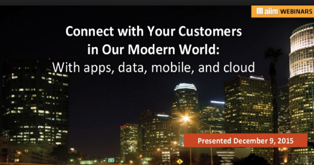Connect with Your Customers in Our Modern World: With apps, data, mobile, and cloud