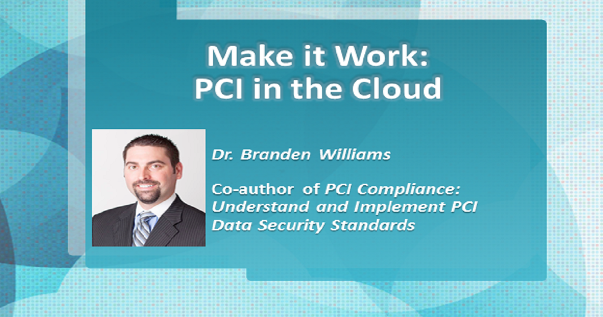 MAKE IT WORK: PCI IN THE CLOUD