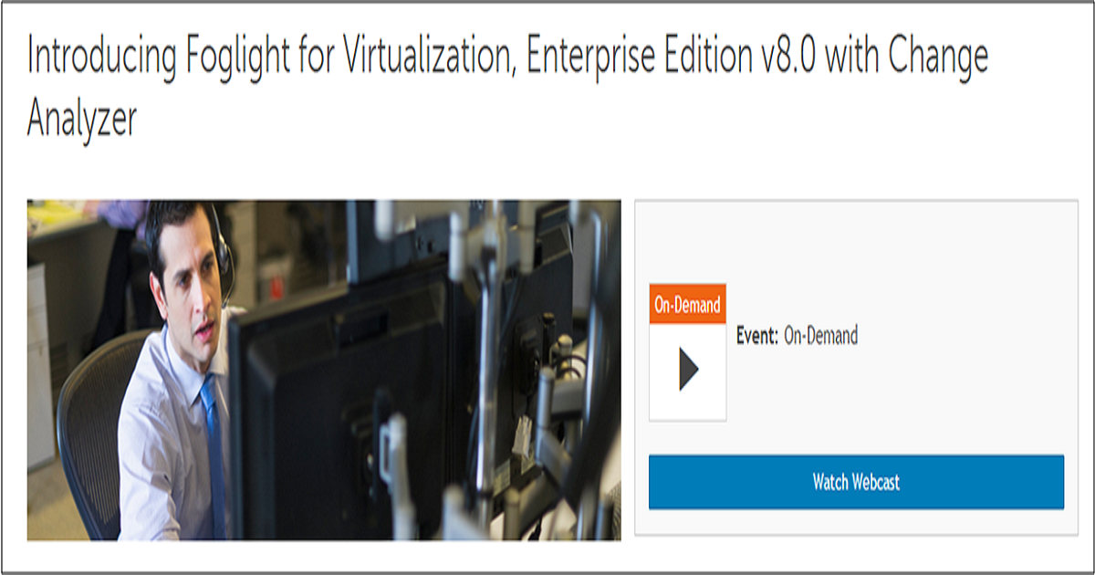 Introducing Foglight for Virtualization, Enterprise Edition v8.0 with Change Analyzer