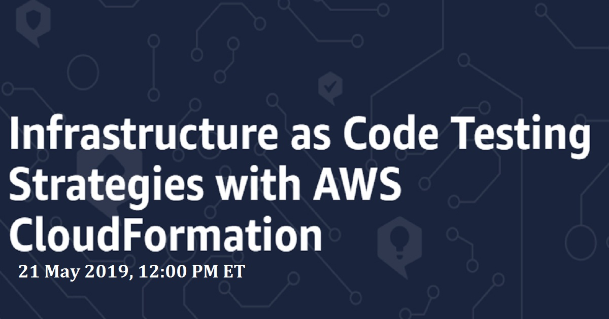 Infrastructure as Code Testing Strategies with AWS CloudFormation