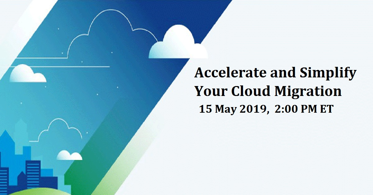 Accelerate and Simplify Your Cloud Migration