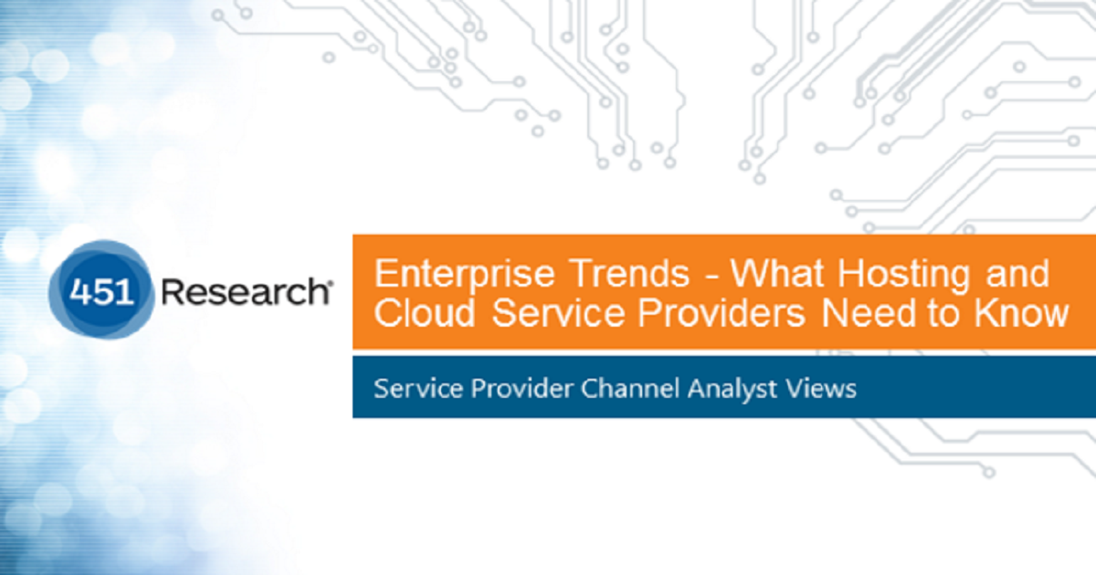 Enterprise Trends - What Hosting and Cloud Service Providers Need to Know