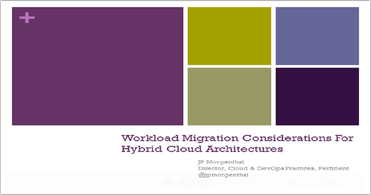 Workload Migration Considerations For Hybrid Cloud Architectures
