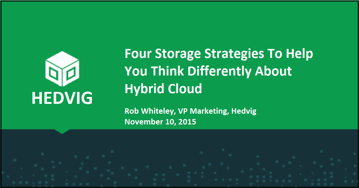 Four Storage Strategies To Help You Think Differently About Hybrid Cloud