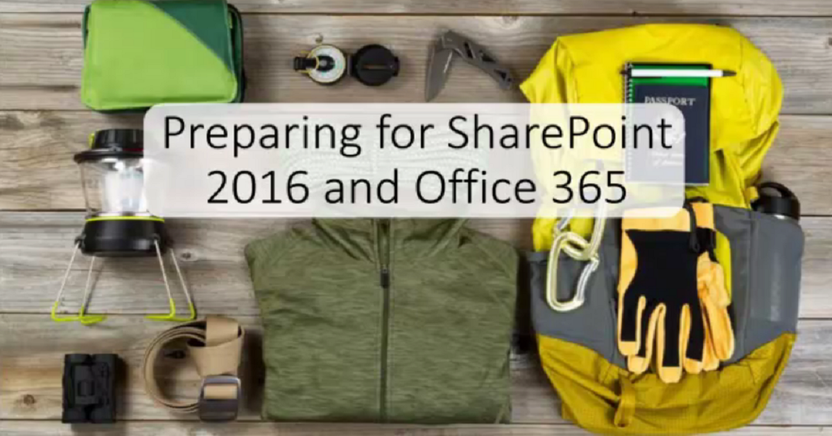 Preparing for SharePoint 2016 and Office 365