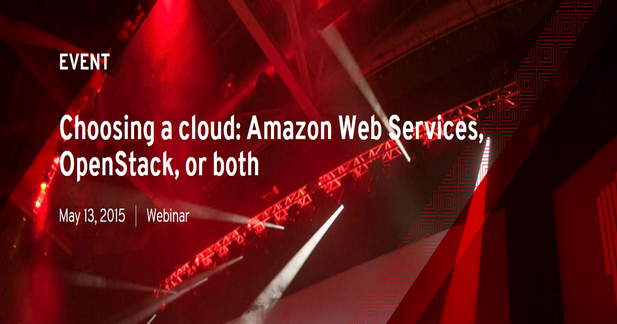 Choosing a cloud: Amazon Web Services, OpenStack, or both