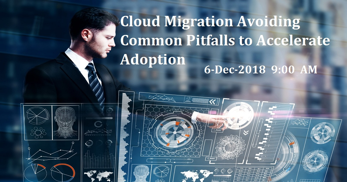 Cloud Migration Avoiding Common Pitfalls to Accelerate Adoption